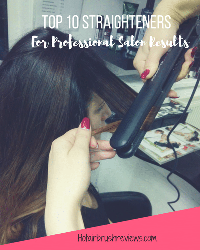 Top 10 hair straighteners for professional salon results