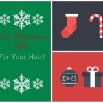 Best Christmas Gifts for Your Hair!