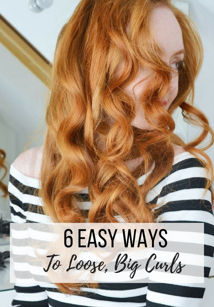 6 Easy Ways To Achieve Big Loose Curls Hot Air Brush Reviews