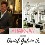 #Hairsay with Daniel Galvin Jr.