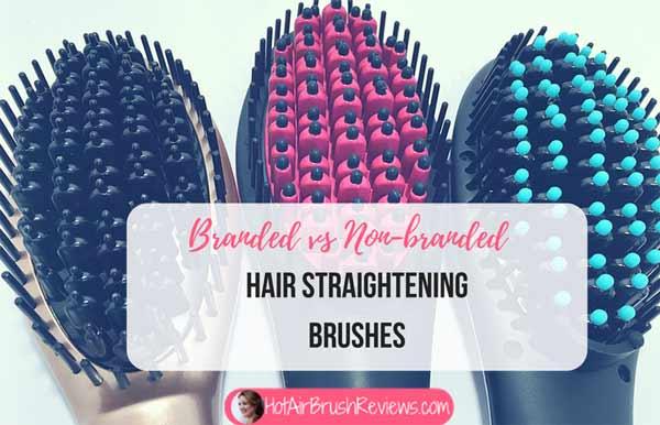 Branded vs Non Branded hair straightening brushes