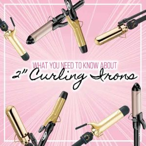 Simple Guide for 2 inch curling irons