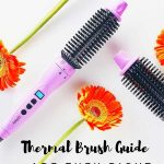 Simple Guide for the Best Thermal Brush