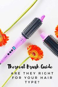 Best Thermal Brush for your Hair Type