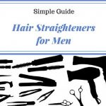 Best Hair Straightener Guide for Men