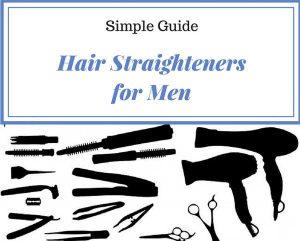 Simple Hair Straightener Guide for Men
